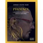 PHOENIX – A capacidade de se reinventar é a arte de se redescobrir!